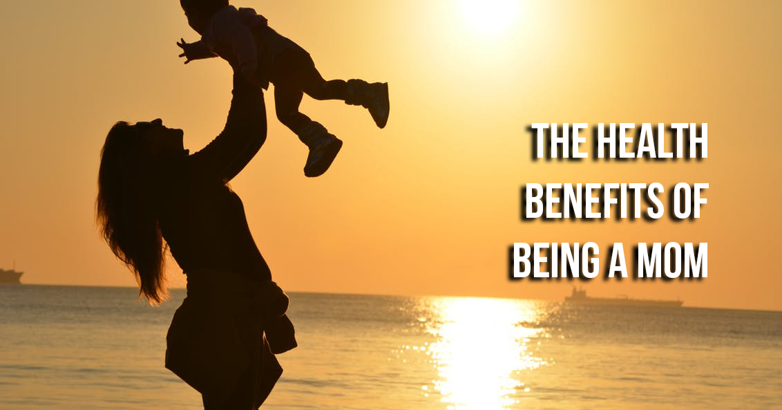 Health Benefits of Being a Mom